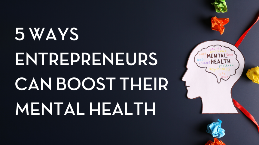 featured image of the ways entrpreneurs can boost their mental health